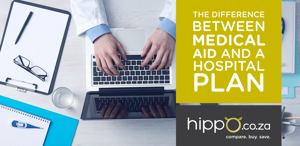 The Difference Between Medical Aid and a Hospital Plan