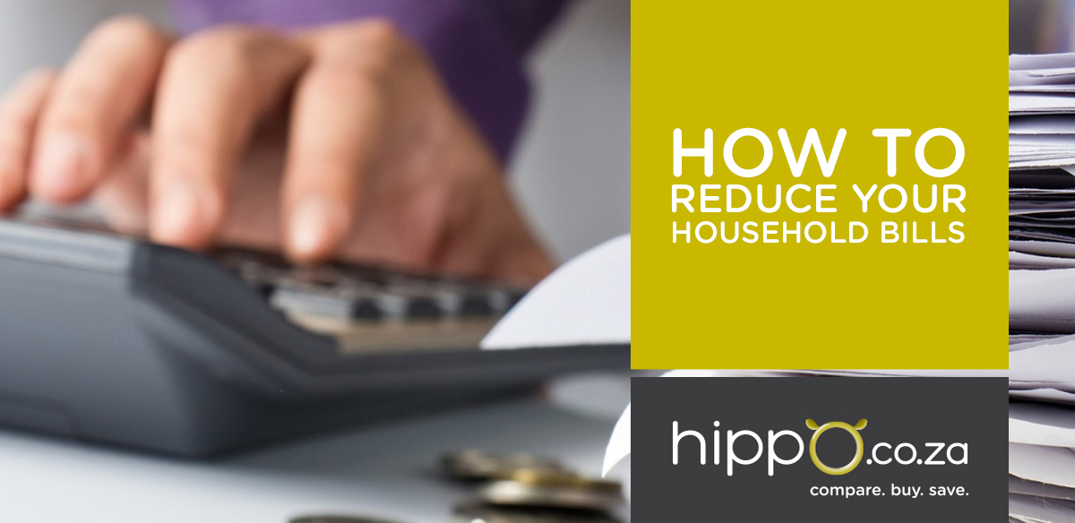 How to Reduce Your Household Bills | Household Insurance | Hippo.co.za