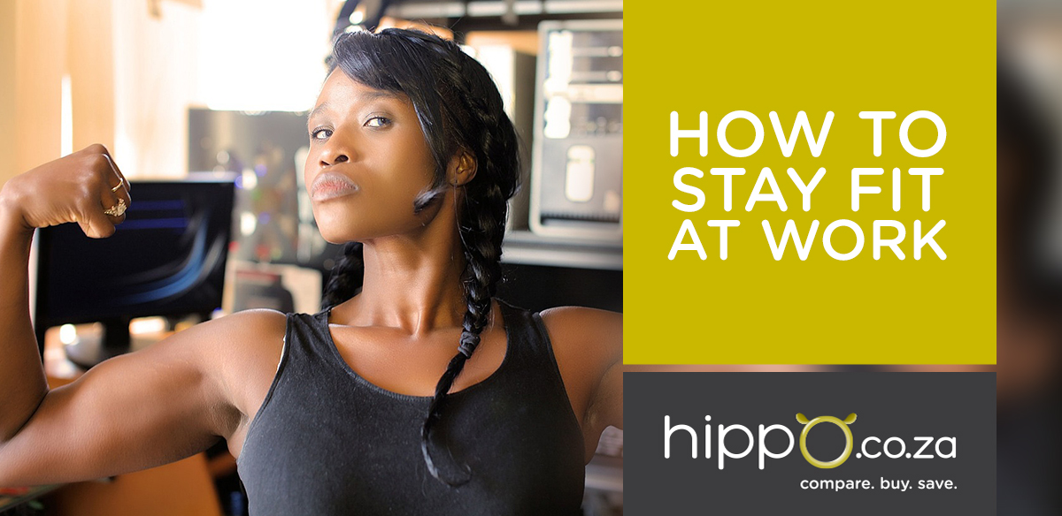 Stay fit at work | Medical Aid | Hippo.co.za