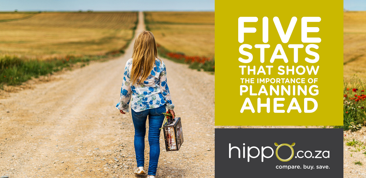 The Importance of Planning Ahead | Life Insurance | Hippo.co.za