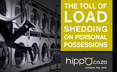 The Toll of Load Shedding on Personal Possessions